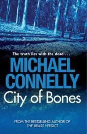 City of Bones : Detective Harry Bosch : Book 8 - Michael Connelly
