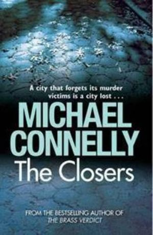 The Closers : Detective Harry Bosch : Book 11 - Michael Connelly