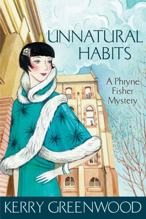 Unnatural Habits : A Phryne Fisher Mystery: Book 19 - Kerry Greenwood