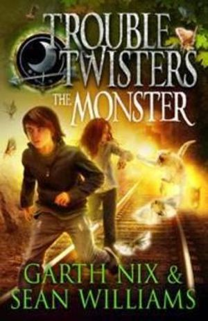 The Monster : Troubletwisters Series : Book 2 - Garth Nix