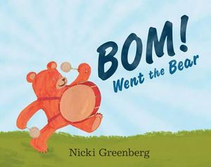 BOM! went the Bear - Nicki Greenberg