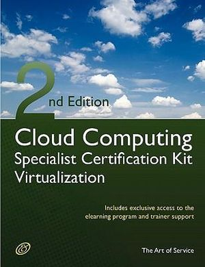 Cloud Computing Virtualization Specialist Complete Certification Kit - Study Guide Book and Online Course - Second Edition Ivanka Menken