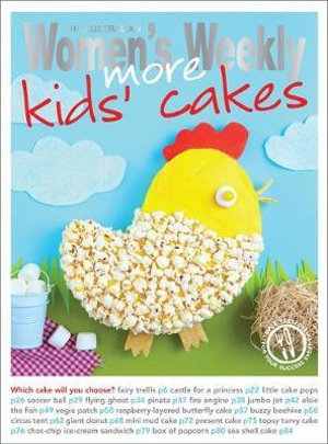 More Kids' Cakes - The Australian Women's Weekly