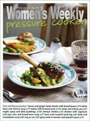 Pressure Cooker - The Australian Women's Weekly