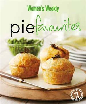 AWW Pie Favourites : Australian Women's Weekly - Australian Women's Weekly