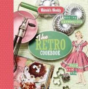 The AWW Retro Cookbook : Australian Women's Weekly - Australian Women's Weekly