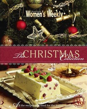 AWW Christmas Collection : Australian Women's Weekly - Australian Women's Weekly