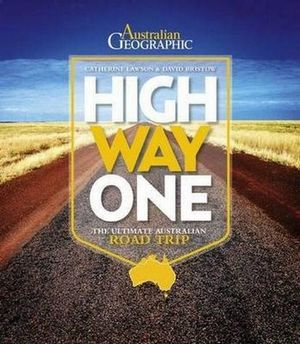 High Way One : The Ultimate Australian Road Trip - Catherine Lawson