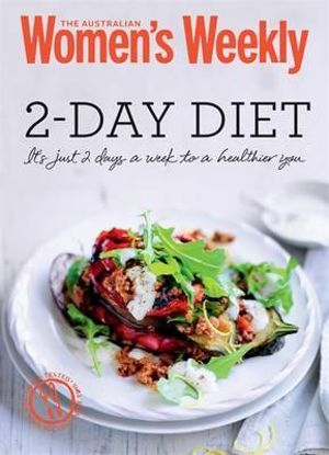 2-Day Diet : Healthy, Inspiring Meal Plans, All 500 Calories or Less - Australian Women's Weekly