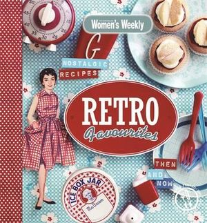 Recipes to Remember : The Australian Women's Weekly - Australian Women's Weekly Weekly