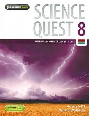Science Quest 8 & EBookPLUS : Australian Curriculum Edition : Science Quest Series : Book 37 - Graeme Lofts