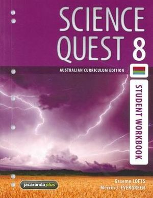 Science Quest 8 Australian Curriculum Edition Student Workbook : Science Quest Series : Book 40 - Graeme Lofts