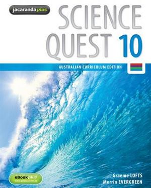 Science Quest 10 and EBookPLUS : Australian Curriculum Edition : Science Quest Series : Book 52 - Graeme Lofts