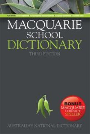 Macquarie School Dictionary with Bonus Speller : Macquarie Series - Macquarie