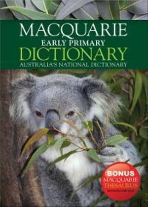 Macquarie Early Primary Dictionary + Bonus Early Primary Thesaurus  - Macquarie
