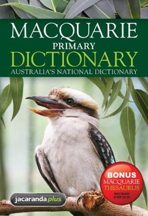 Macquarie Primary Dictionary + Bonus Primary Thesaurus : Macquarie Series - Macquarie