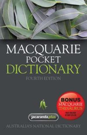 Macquarie Pocket Dictionary :  4th Edition + Bonus Pocket Thesaurus - Macquarie