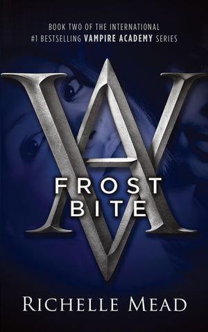 Frostbite : Vampire Academy Series: Book 2 - Richelle Mead