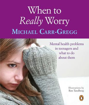 When to Really Worry - Michael Carr-Gregg
