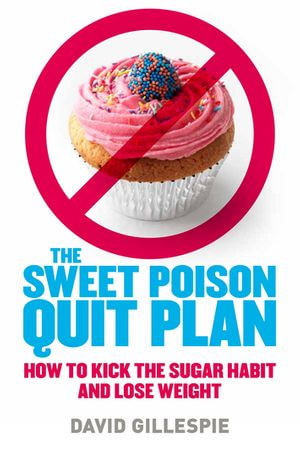 Sweet Poison Quit Plan - David Gillespie
