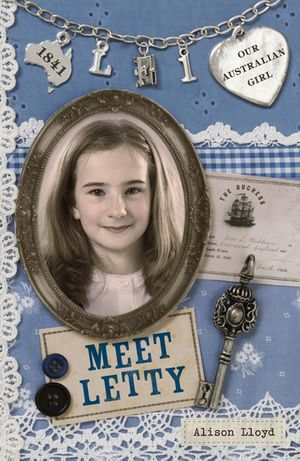 Our Australian Girl : Meet Letty (Book 1) - Lucia Masciullo