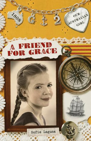 Our Australian Girl : A Friend for Grace (Book 2) - Sofie Laguna