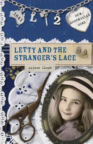 Our Australian Girl : Letty and the Stranger's Lace (Book 2) - Lucia Masciullo