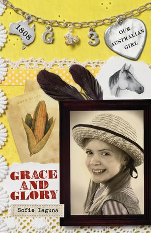 Our Australian Girl : Grace and Glory (Book 3) - Sofie Laguna