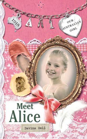 Our Australian Girl : Meet Alice (Book 1) - Davina Bell