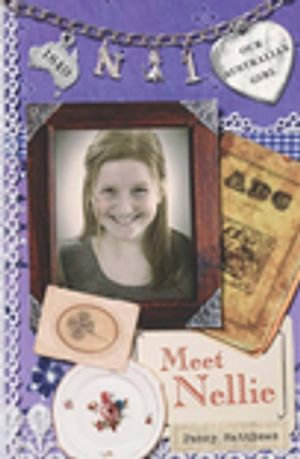 Our Australian Girl : Meet Nellie (Book 1) - Penny Matthews