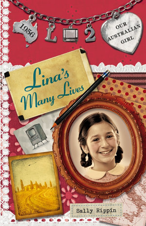 Our Australian Girl : Lina's Many Lives Book 2 - Sally Rippin