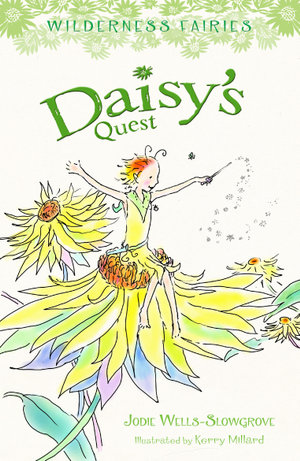 Daisy's Quest : Wilderness Fairies (Book 1) - Jodie Wells-Slowgrove