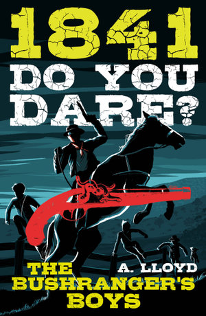 Do You Dare? Bushranger's Boys - Alison Lloyd