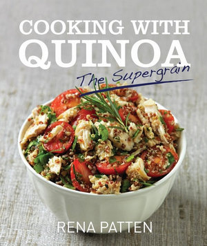 Cooking with Quinoa  :  The Supergrain - Rena Patten