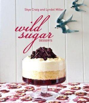 Wild Sugar Desserts - Skye Craig