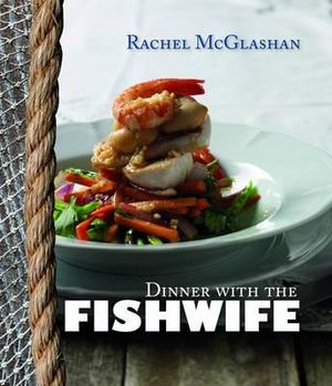 Dinner with the Fishwife - Rachel McGlashan