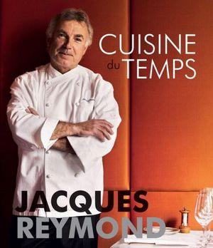 Cuisine Du Temps - Jacques Reymond