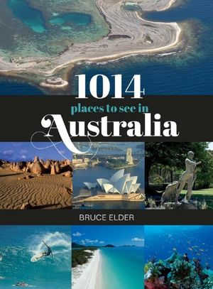 1014 Places to See in Australia - Bruce Elder