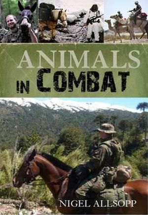 Animals in Combat - Nigel Allsopp