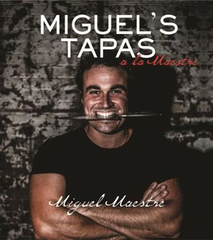 Miguel's Tapas - Miguel Maestre