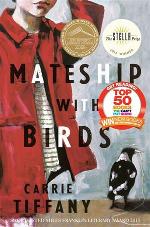Mateship With Birds : Shortlisted for the 2013 Miles Franklin Literary Award - Carrie Tiffany
