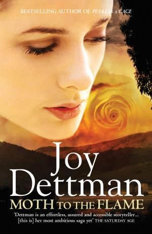 Moth to the Flame : The Woody Creek Series : Book Three - Joy Dettman