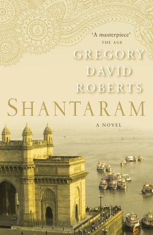 Shantaram : A Novel - Gregory David Roberts