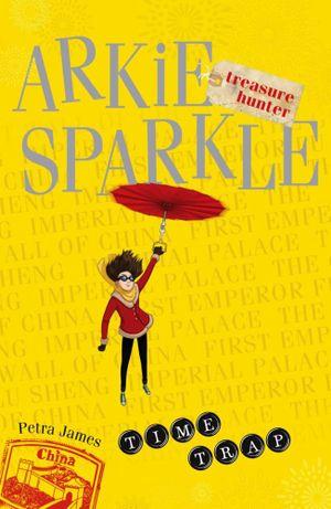 Time Trap : Arkie Sparkle Treasure Hunter Series : Book 2 - Petra James