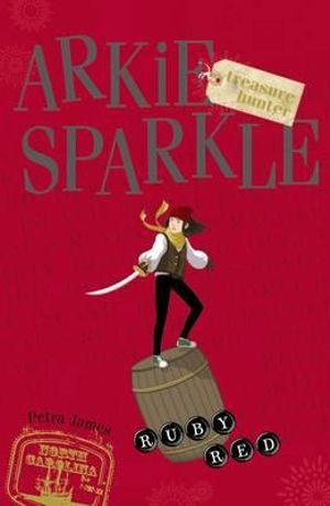 Ruby Red : Arkie Sparkle Treasure Hunter Series : Book 4 - Petra James
