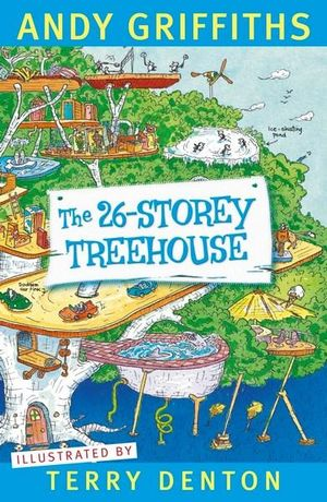 The 26-Storey Treehouse : Treehouse Series: Book 2 - Andy Griffiths