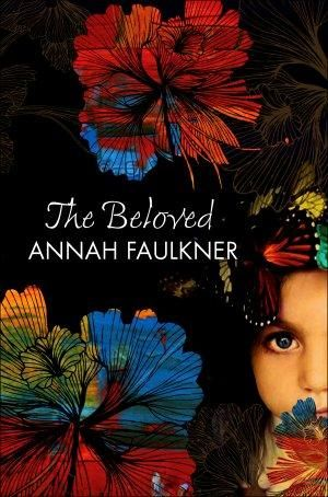The Beloved : Shortlisted for the 2013 Miles Franklin Literary Award - Annah Faulkner