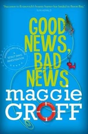 Good News, Bad News - Maggie Groff