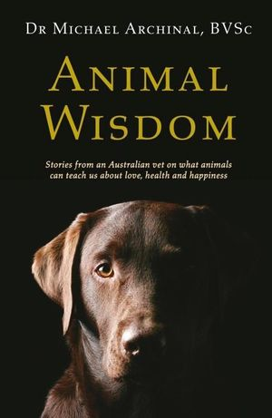 Animal Wisdom - Michael Archinal