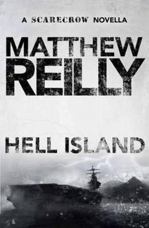 Hell Island : A Scarecrow Novella : Book 4 - Matthew Reilly